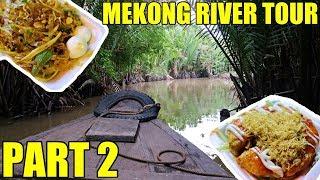 Vietnam Street Food! The Mekong Delta (Part 2) Vietnam Travel Vlog