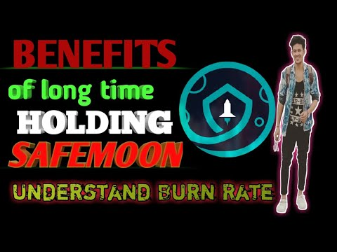 Benefits of Long Time Holding Safemoon Coin 🏢Safemoon ! Understand Burn Rate
