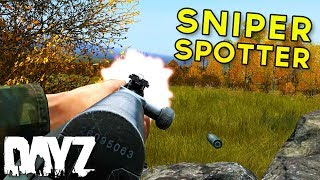 [Part 2] Sniper Spotter - DayZ Standalone