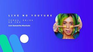 Baixar Samantha Machado - Ao Vivo (Warner Music Entrou na Sala)