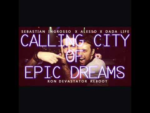 Alesso,Sebastian Ingrosso,Dada Life & Chuckie - Calling City Of Epic Dreams (Ron Devastator Reboot)