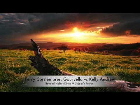 """Ferry Corsten pres. Gouryella vs Kelly Andrew - """"Beyond Neba (Kiran M Sajeev's Fusion)"""" [PTR #043]"""