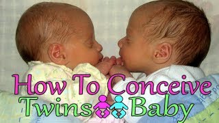11 Ways To Get Pregnant With Twins Naturally! Increase Your Chance Of Conceiving Twins