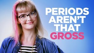 Periods Aren't That Gross