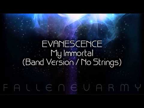 * Evanescence  My Immortal Band Version  No Strings