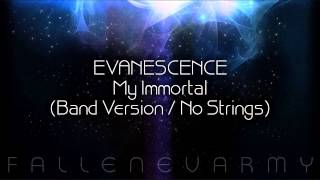 * Evanescence - My Immortal (Band Version / No Strings)