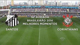 Melhores Momentos - Santos 0 x 1 Corinthians - Brasileirão 2014 - 10/08/2014