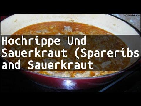Recipe Hochrippe Und Sauerkraut (Spareribs And Sauerkraut