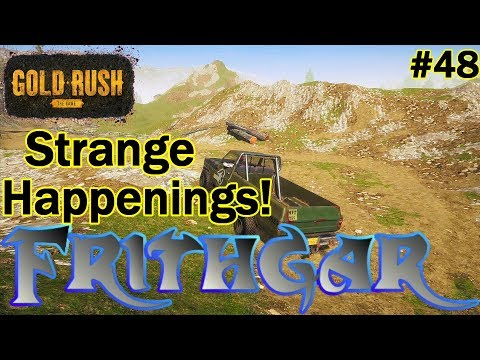 Let's Play Gold Rush The Game #48: Strange Happenings!