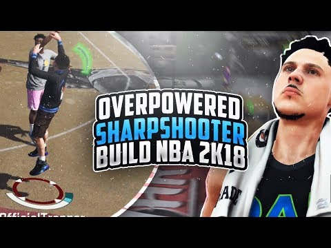 BEST SHARPSHOOTER BUILD NBA 2K18!😱 MOST OVERPOWERED ARCHETYPE! BEST JUMPSHOT AFTER PATCH 10!🔥