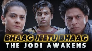 Bhaag Jeetu Bhaag - The Jodi Awakens | Ft. Kajol and Shah Rukh Khan
