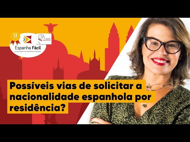 Possíveis formas para solicitar a nacionalidade espanhola por residência.