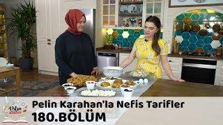 Pelin Karahan'la Nefis Tarifler 180. Bölüm | 25 Mayıs 2018
