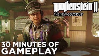 30 Minute Tour of WOLFENSTEIN II: THE NEW COLOSSUS