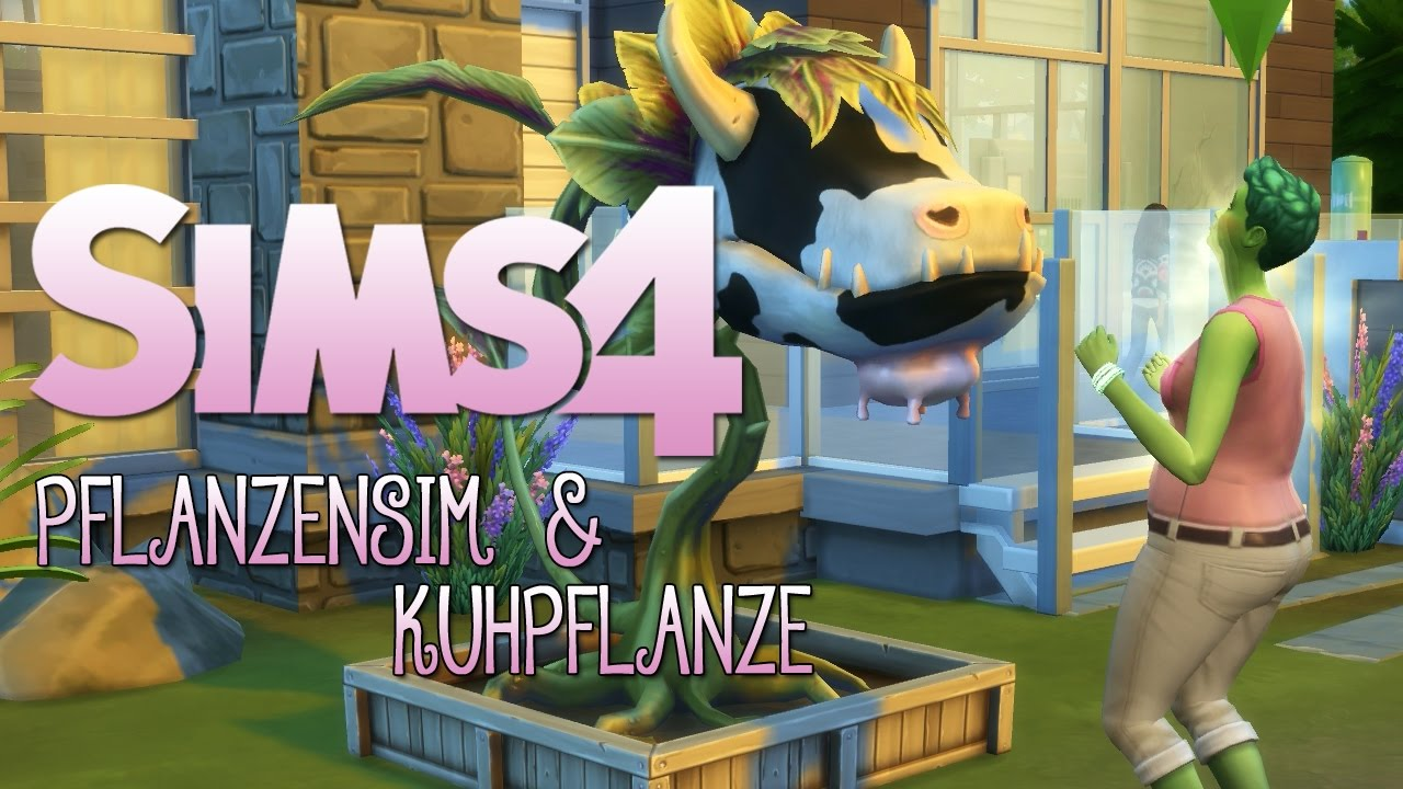 DIE SIMS 4 • #119 - Pflanzensim & Kuhpflanze | Lets Play