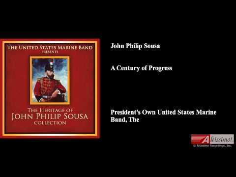 John Philip Sousa, A Century of Progress