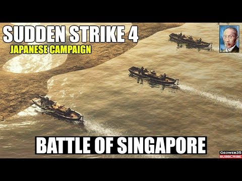 Sudden Strike 4 The Pacific War DLC | Japanese Campaign | Battle of Singapore