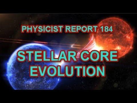 PHYSICIST REPORT 184: STELLAR CORE EVOLUTION
