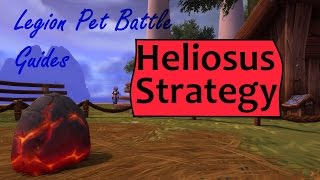 World of Warcraft Legion: Pet Battle - Heliosus Guide