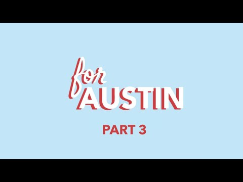 For Austin Part 3
