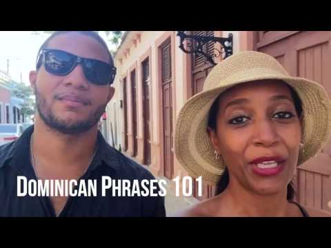 Dominican Spanish Phrases 101 – QUÉ LO QUÉ Culture Series – DRVisitor.com