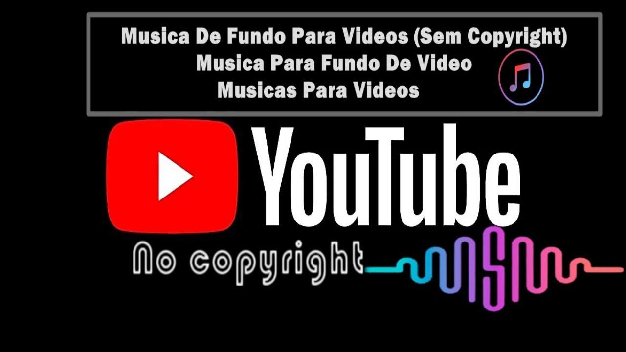 Musica De Fundo Para Videos Sem Copyright Musica Para Fundo De Video Musicas Para Videos Youtube