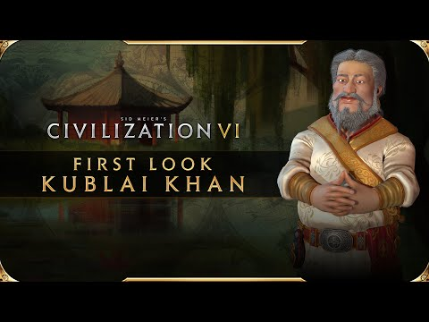 Civilization VI - First Look: Kublai Khan | Civilization VI New Frontier Pass