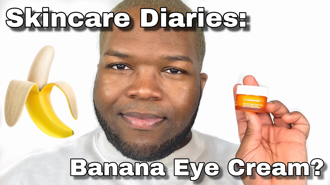 Ole Henriksen Banana Eye Cream Lets Start From The Beginning