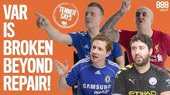 FANS UNITE: SCRAP BROKEN VAR NOW! A Tenner Says   888sport