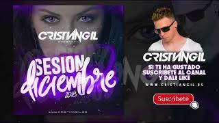 🔊 05 SESSION DICIEMBRE 2018 DJ CRISTIAN GIL 🎧