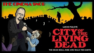 The Cinema Snob: CITY OF THE LIVING DEAD