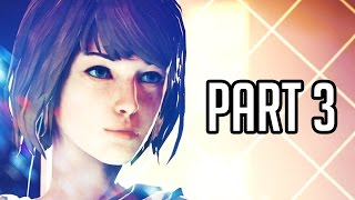 Life Is Strange Episode 4 Gameplay Walkthrough - Part 3 (XB1/PS4/PC 1080p HD)