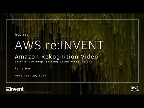 AWS re:Invent 2017: NEW LAUNCH! Amazon Rekognition Video eliminates manual catalogin (MCL339)