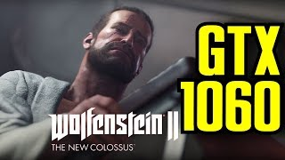 Wolfenstein II The New Colossus GTX 1060 6GB OC | 1080p Maxed Out | FRAME-RATE TEST