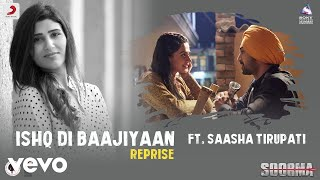 Ishq Di Baajiyaan Reprise|Soorma|Diljit|Taapsee|Shashaa Tirupati|Shankar Ehsaan Loy