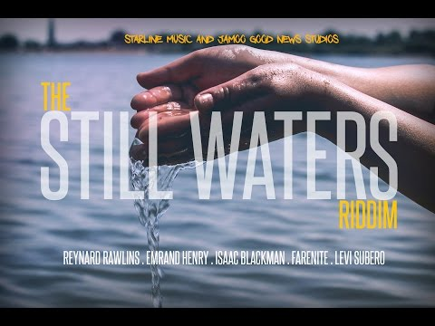 Still Waters Riddim #PRAISE #WITHOUT #LIMIT July 29, 2016