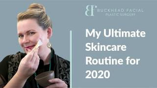 Skincare Routine for 2020 | Buckhead Facial Plastic Surgery