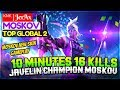 10 Minutes 16 Kills  Javelin Champion Moskov              JerAx Moskov Gameplay