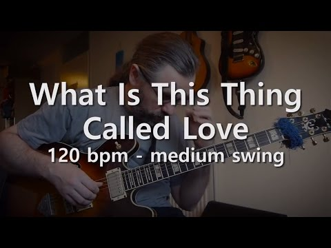 What is this thing called love - Backing track - 120 bpm - Medium Swing