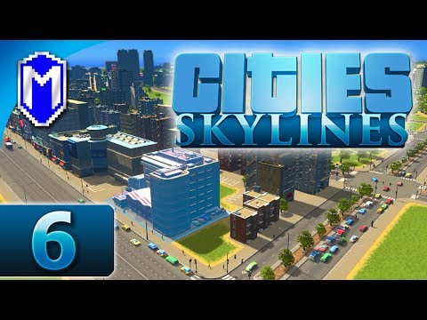 Cities Skylines - Building Downtown, High Density Zone - Let's Play Cities Skylines Gameplay Part 6