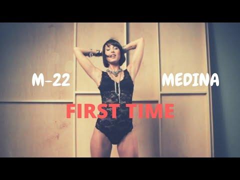 m-22---first-time-(feat.-medina)-[music-video]
