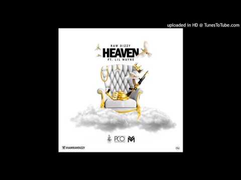 Raw Dizzy ft. Lil Wayne - Heaven (Official Audio)