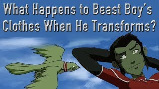 What Happens To Beast Boy's Clothes When He Transforms? (Young Justice)