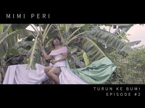 MIMI PERI - TURUN KE BUMI | EPS #2