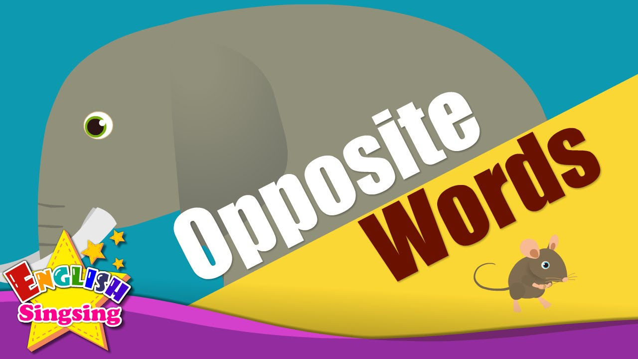 Kids vocabulary - Opposite Words - Learning about Opposites - English for  kids