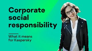 Corporate social responsibility: what it means for Kaspersky