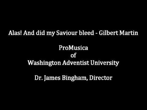 Alas! And did my Saviour bleed - Gilbert Martin