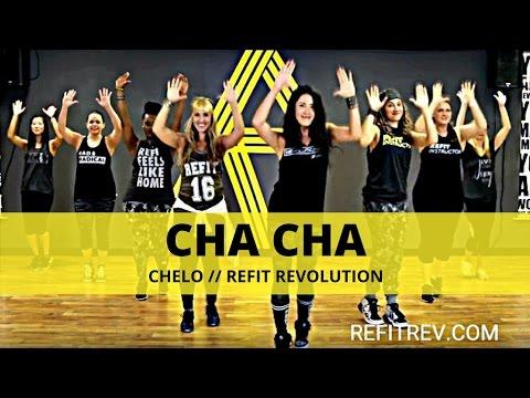 """Cha Cha"" || Chelo || Cardio Fitness || REFIT® Revolution"