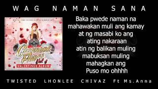 Video Wag Naman Sana - Twisted, Lhonlee, Chivaz Ft Anna (Casano Flavas vol4) download MP3, 3GP, MP4, WEBM, AVI, FLV Desember 2017