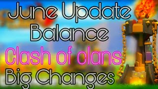 Clash Of Clans June Balancing Update!.Must Watch!